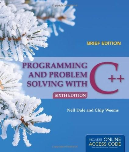 Programming and Problem Solving With C++, by Dale, 6th Brief Edition 9781449694289