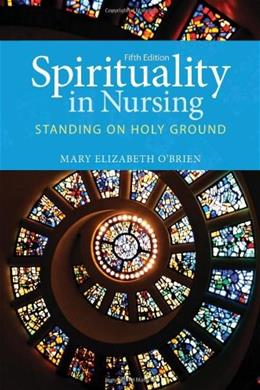 Spirituality In Nursing, by OBrien, 5th Edition 9781449694678