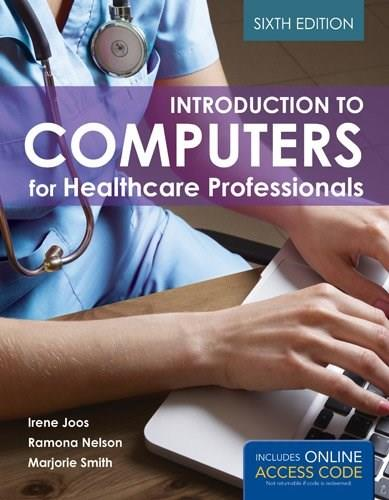 Introduction To Computers For Healthcare Professionals, by Joos, 6th Edition 9781449697242