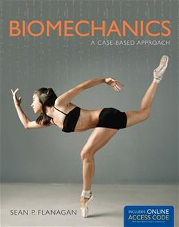 Biomechanics: A Case Based Approach, by Flanagan PKG 9781449697921