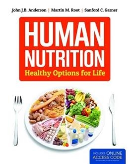 Human Nutrition: Healthy Options for Life, by Anderson PKG 9781449698744