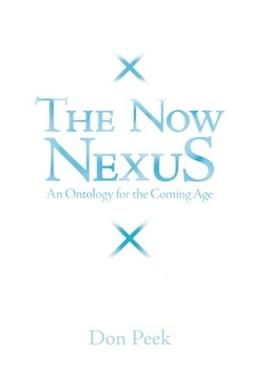 The Now Nexus: An Ontology For The Coming Age 9781449756727