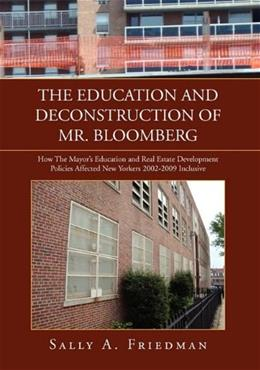 Education and Deconstruction of Mr. Bloomberg, by Friedman 9781450099035