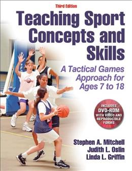 Teaching Sport Concepts and Skills-3rd Edition: A Tactical Games Approach for Ages 7 to 18, by Mitchell, 3rd Edition 3 w/DVD 9781450411226