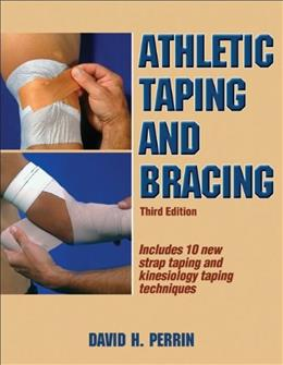 Athletic Taping and Bracing, by Perrin, 3rd Edition 9781450413527