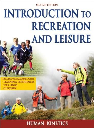 Introduction to Recreation and Leisure With Web Resource-2nd Edition 2 PKG 9781450424172