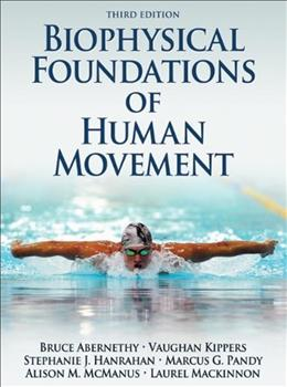 Biophysical Foundations of Human Movement, by Abernethy, 3rd Edition 9781450431651