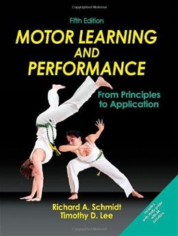 Motor Learning and Performance-5th Edition With Web Study Guide: From Principles to Application 5 PKG 9781450443616