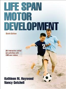 Life Span Motor Development 6th Edition With Web Study Guide 6 PKG 9781450456999