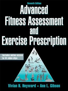 Advanced Fitness Assessment and Exercise Prescription-7th Edition With Online Video 7 PKG 9781450466004