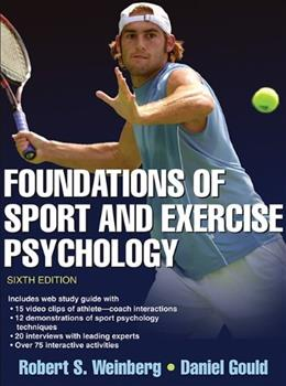 Foundations of Sport and Exercise Psychology 6th Edition With Web Study Guide 6 PKG 9781450469814