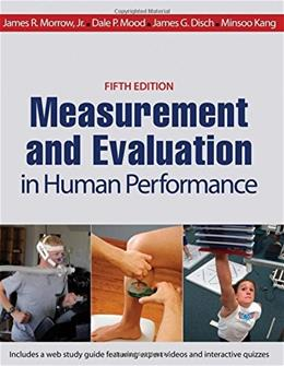 Measurement and Evaluation in Human Performance, by Morrow, 5th Edition, Study Guide 5 PKG 9781450470438