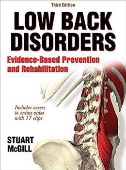 Low Back Disorders: Evidence-Based Prevention and Rehabilitation, by McGill, 3rd Edition 9781450472913