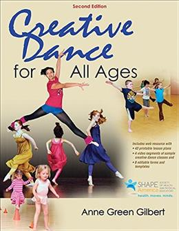 Creative Dance for All Ages, by Gilbert, 2nd Edition 9781450480949