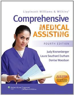 Lippincott Williams and Wilkins Comprehensive Medical Assisting, by Kronenberger, 4th Edition 4 PKG 9781451100655