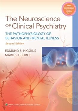 Neuroscience of Clinical Psychiatry: The Pathophysiology of Behavior and Mental Illness, by Higgins, 2nd Edition 2 PKG 9781451101546