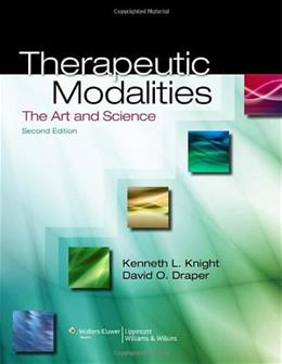 Therapeutic Modalities: The Art and Science, by Knight, 2nd Edition 2 PKG 9781451102949