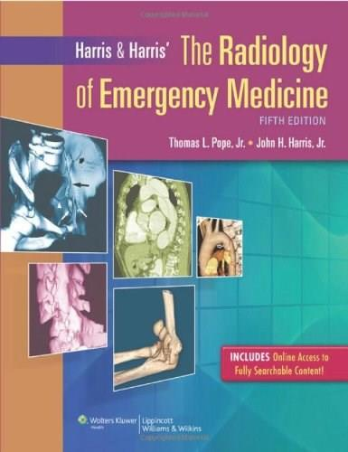Harris and  Harris The Radiology of Emergency Medicine, by Pope, 5th Edition 5 PKG 9781451107203