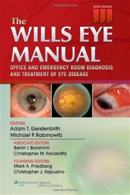 Wills Eye Manual: Office and Emergency Room Diagnosis and Treatment of Eye Disease, by Gerstenblith, 6th Edition 9781451109382