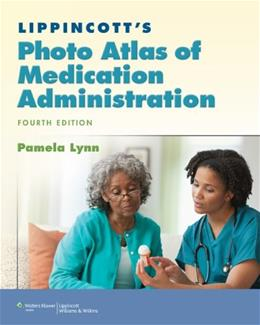 Lippincotts Photo Atlas of Medication Administration, by Lynn, 4th Edition, Supplement 9781451112481