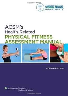 ACSMs Health-Related Physical Fitness Assessment Manual 4 PKG 9781451115680