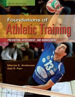 Foundations of Athletic Training: Prevention, Assessment, and Management, 5th Edition 5 PKG 9781451116526