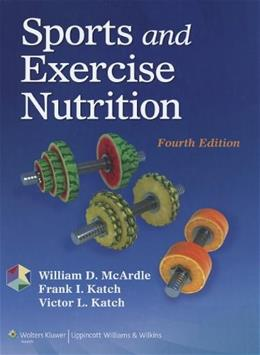 Sports and Exercise Nutrition, by McArdle, 4th Edition 9781451118063