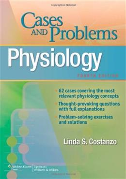 Physiology Cases and Problems, by Costanzo, 4th Edition 4 PKG 9781451120615