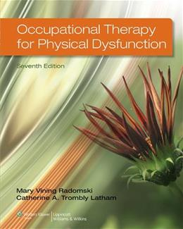 Occupational Therapy for Physical Dysfunction Seventh Edition 7 PKG 9781451127461