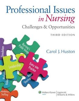 Professional Issues in Nursing: Challenges and Opportunities, by Huston, 3rd Edition 3 PKG 9781451128338
