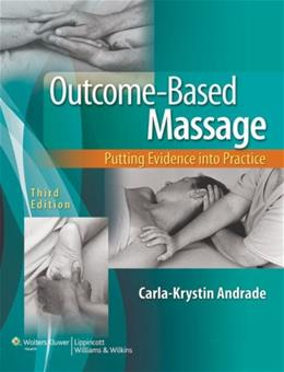 Outcome Based Massage: Putting Evidence into Practice, by Andrade, 3rd Edition 3 PKG 9781451130331