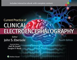 Current Practice of Clinical Electroencephalography, by Ebersole, 4th Edition 9781451131956