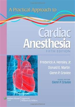 Practical Approach to Cardiac Anesthesia, by Hensley 5 9781451137446