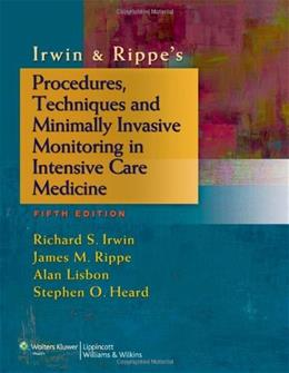 Procedures, Techniques and Minimally Invasive Monitoring in Intensive Care Medicine, by Irwin, 5th Edition 9781451146813