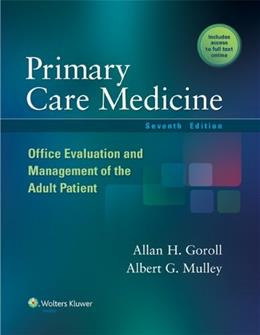 Primary Care Medicine: Office Evaluation and Management of the Adult Patient (Primary Care Medicine ( Goroll )) 7 PKG 9781451151497