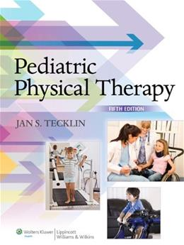 Pediatric Physical Therapy, by Tecklin, 5th Edition 5 PKG 9781451173451