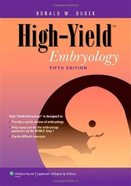 High-Yield Embryology, by Dudek, 5th Edition 9781451176100
