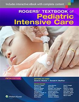 Rogers Textbook of Pediatric Intensive Care, by Shaffner, 5th Edition 5 PKG 9781451176629