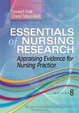 Essentials of Nursing Research: Appraising Evidence for Nursing Practice 8 PKG 9781451176797