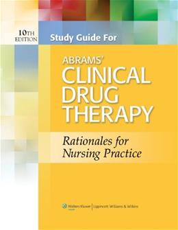 Abrams Clinical Drug Therapy, by Frandsen, 10th Edition, Study Guide 9781451182385