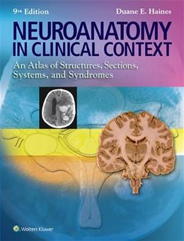 Neuroanatomy in Clinical Context: An Atlas of Structures, Sections, Systems, and Syndromes (Neuroanatomy: An Atlas of Strutures, Sections, and Systems () 9 PKG 9781451186253
