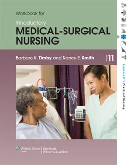 Introductory Medical- urgical Nursing, by Timby, 11th Edition, Workbook 9781451187229
