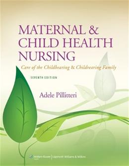 Maternal and Child Health Nursing: Care of the Childbearing and Childrearing Family 7 PKG 9781451187908