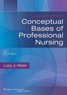 Leddy & Peppers Conceptual Bases of Professional Nursing 8 PKG 9781451187922