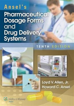 Ansels Pharmaceutical Dosage Forms and Drug Delivery Systems, by Allen, 10th Edition 10 PKG 9781451188769