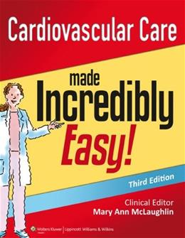 Cardiovascular Care Made Incredibly Easy (Incredibly Easy! Series®) 3 9781451188844