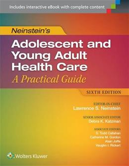 Neinstein's Adolescent and Young Adult Health Care: A Practical Guide, by Neinstein, 6th Edition 6 PKG 9781451190083