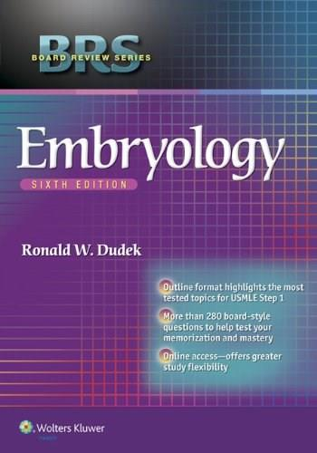 BRS Embryology, by Dudek, 6th Edition 9781451190380