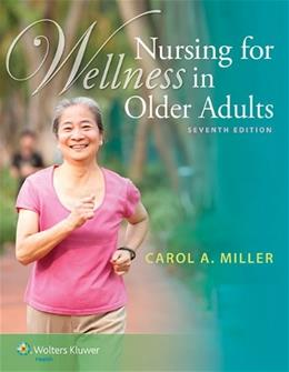 Nursing for Wellness in Older Adults, by Miller, 7th Edition 7 PKG 9781451190830