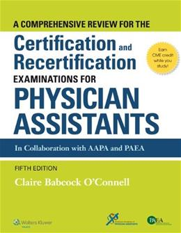 A Comprehensive Review For the Certification and Recertification Examinations for Physician Assistants 5 PKG 9781451191097